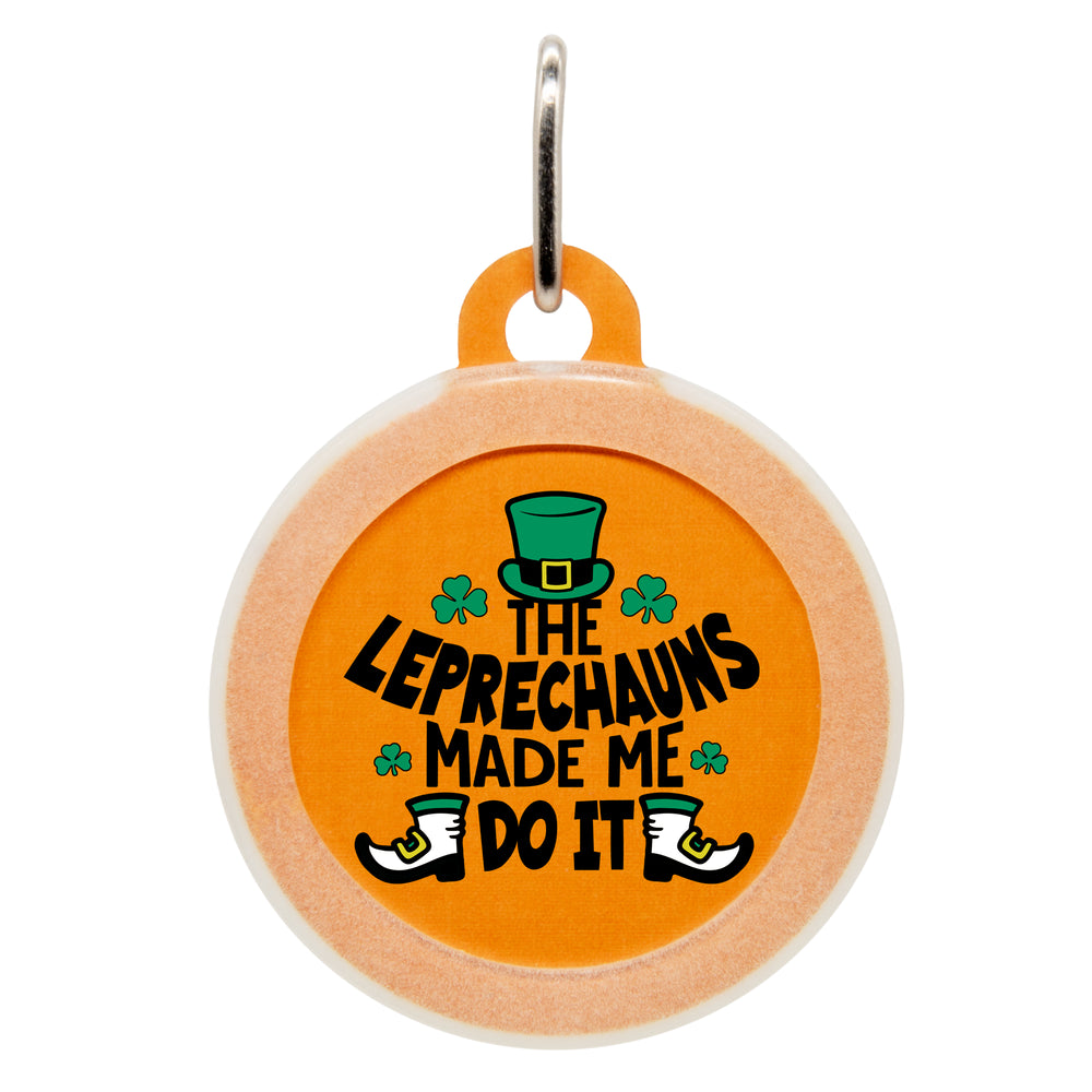 Leprechauns Made Me Do It Dog ID Tag