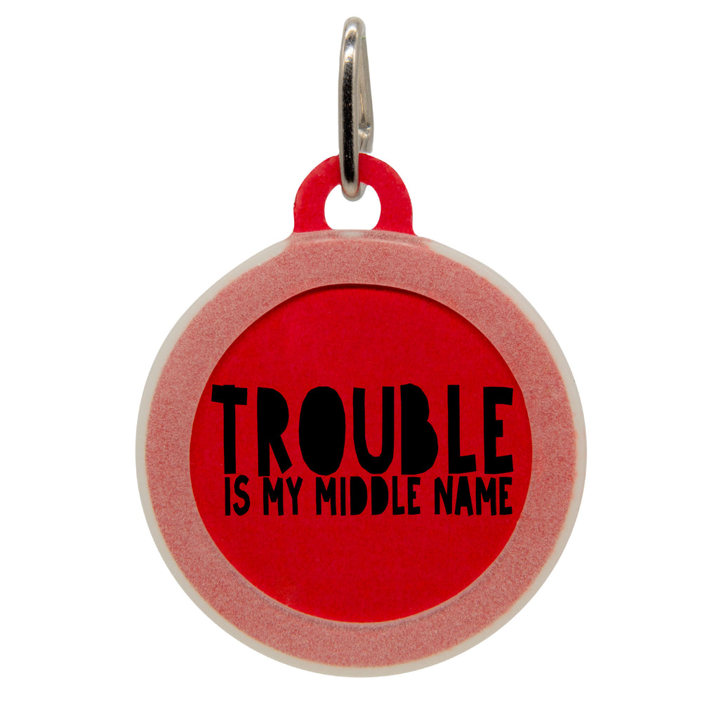 Trouble Is My Middle Name Dog ID Tag