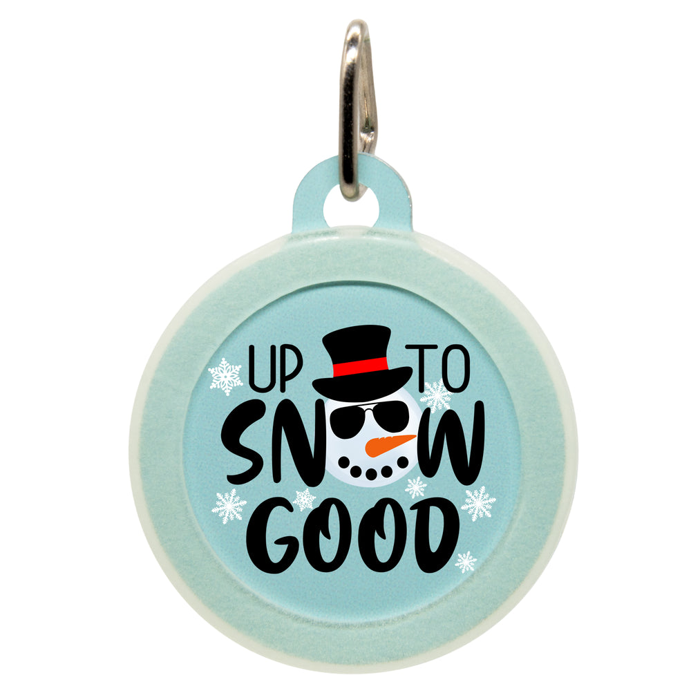 Up To Snow Good Dog ID Tag