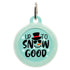 products/ohmypawd-up-to-snow-square-tag_5d8fc804-addb-4a4f-afa8-3084e5fc411a.jpg