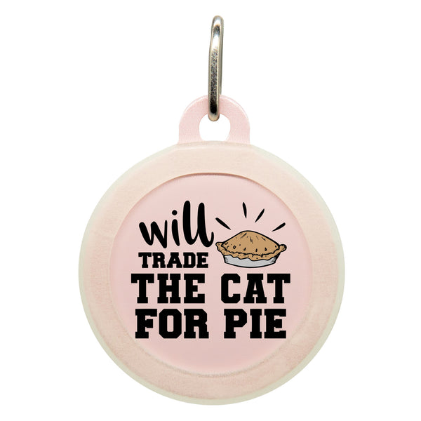 Will Trade The Cat for Pie Dog ID Tag