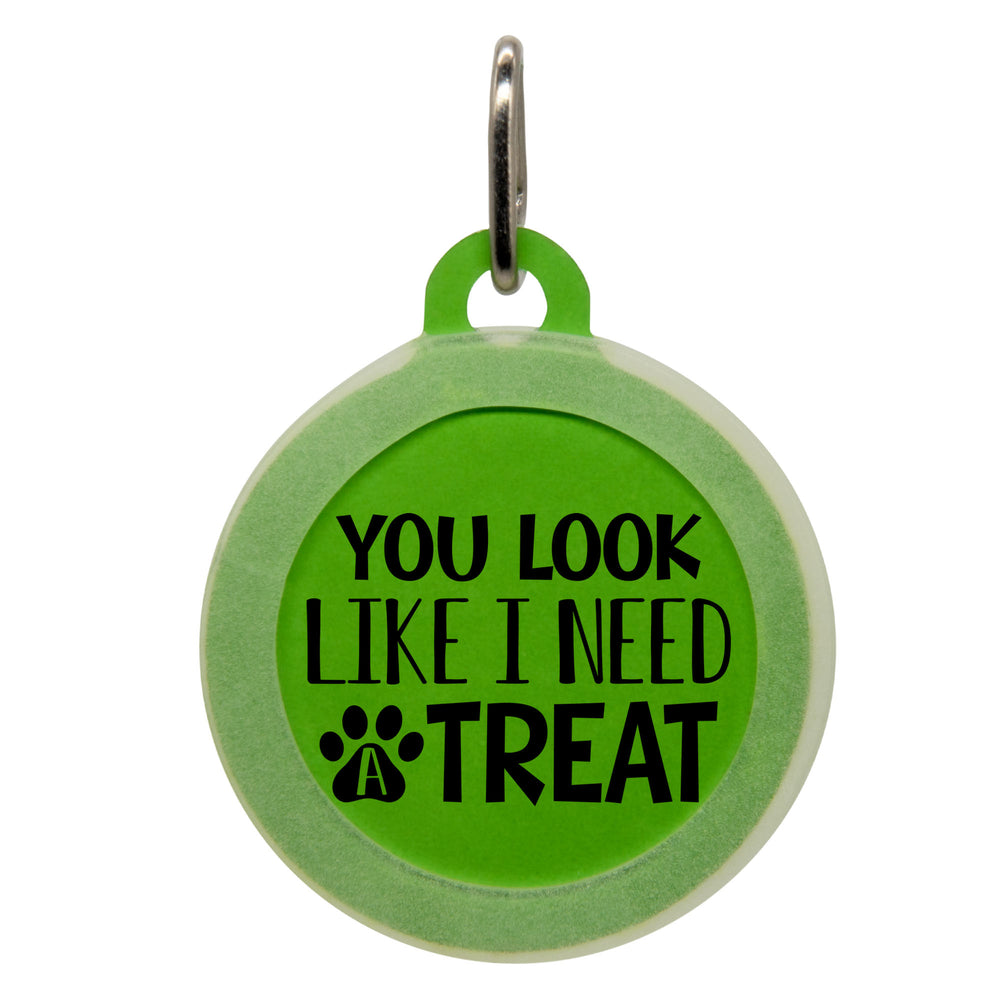 You Look Like I Need A Treat Dog ID Tag