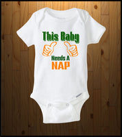 This baby needs a nap (Baby Onesie)