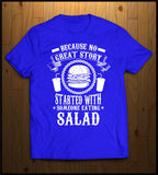 No Good Story ever started with Salad