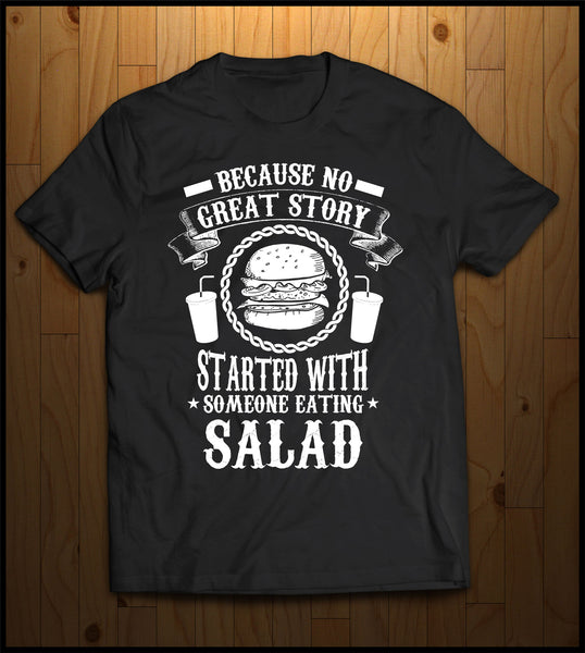 No Great Story Starts with a Someone eating a Salad?