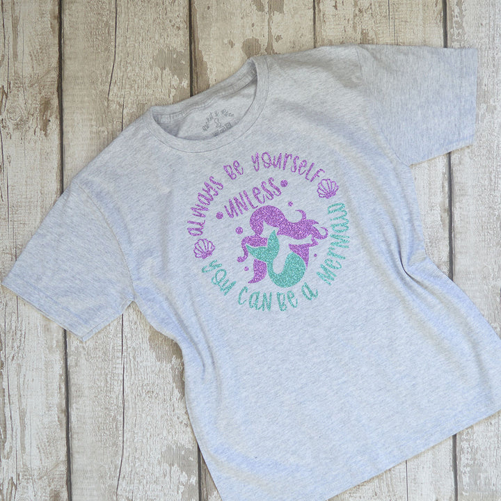 'Always Be Yourself Unless You Can Be a Mermaid' Cute Kids Slogan T-Shirt
