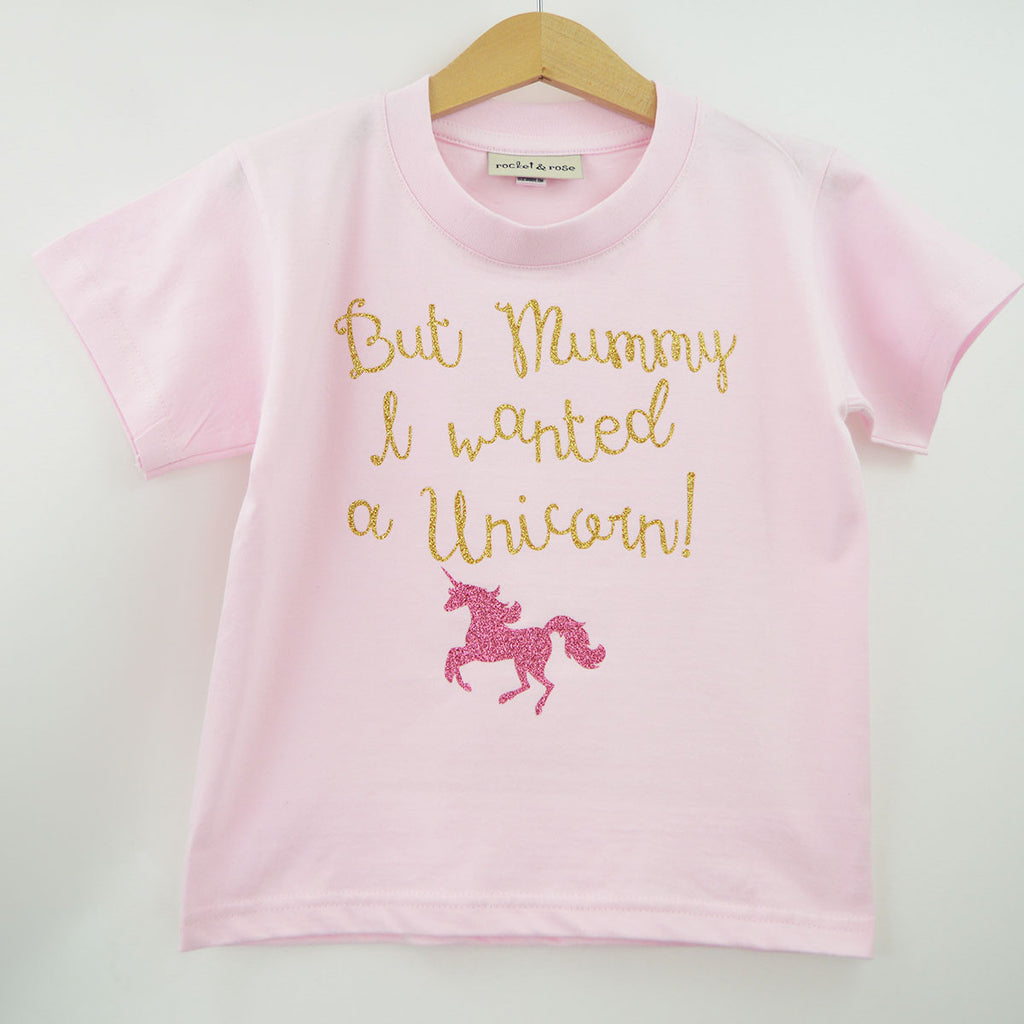 'But Mummy I wanted a Unicorn' Cute Kids Slogan T-Shirt