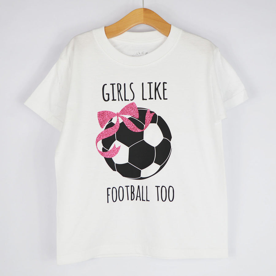 'Girls Like Football Too' Kids Slogan T-Shirt
