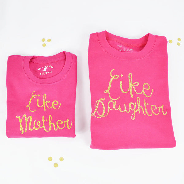 'Like Mother Like Daughter' Matching Mummy & Me Sweatshirts HOT PINK