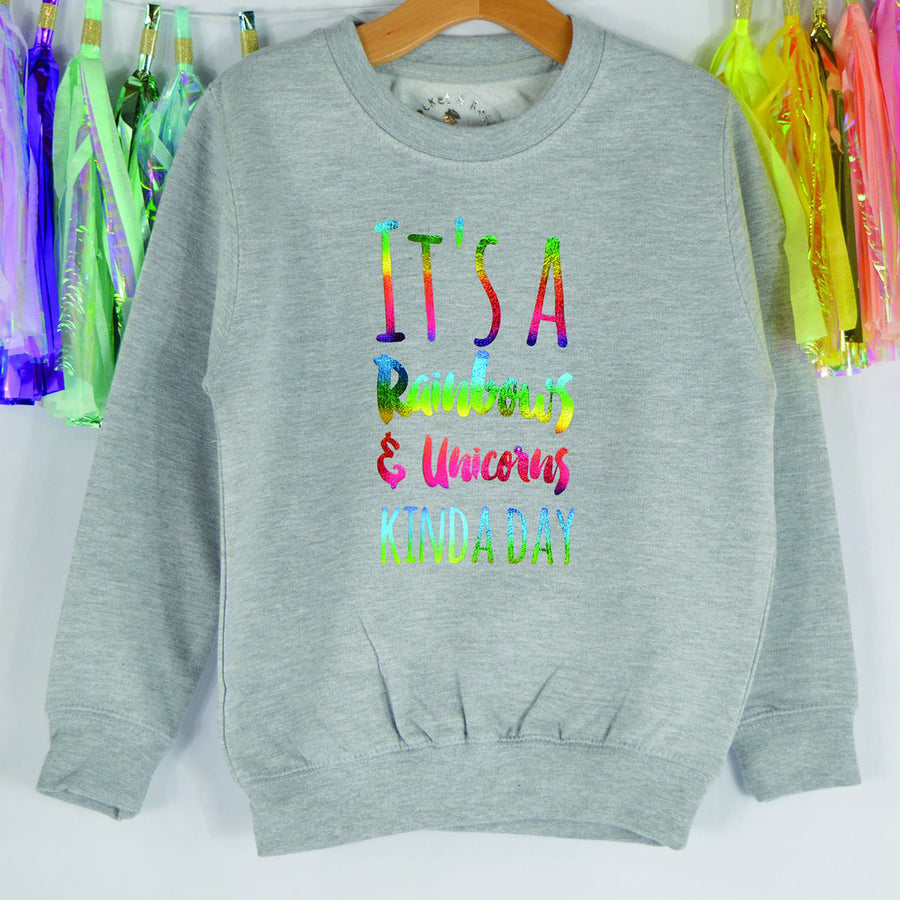 'It's A Rainbows & Unicorns Kinda Day' Cute Kids Slogan Sweatshirt