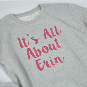 'It's All About' Personalised Kids Slogan Sweatshirt