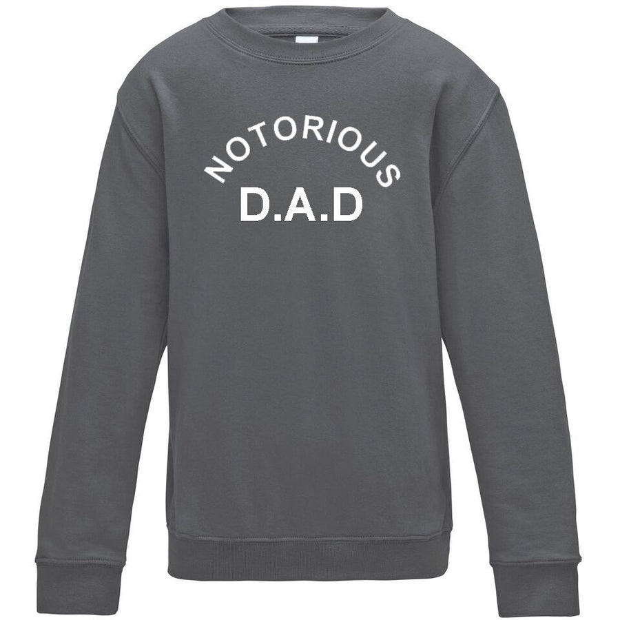 'NOTORIOUS D.A.D' Father's Day Design in a T-Shirt or Sweatshirt