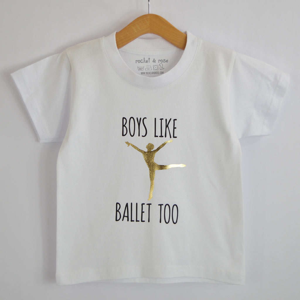 'Boys Like Ballet Too' Cool Kids Slogan T-Shirt