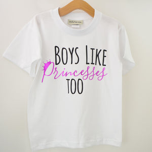'Boys like Princesses Too' Cool Kids Slogan T-Shirt