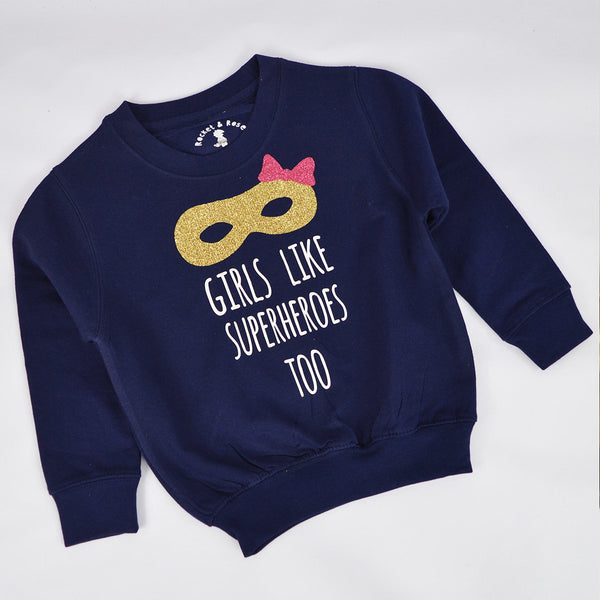 'Girls Like Superheroes Too' Kids Sweatshirt