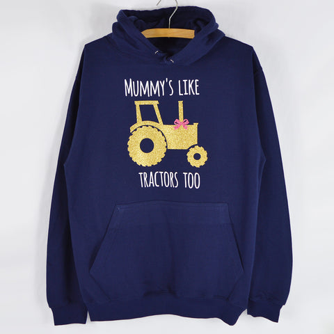 'Mummies Like Tractors Too' Ladies Hoodie
