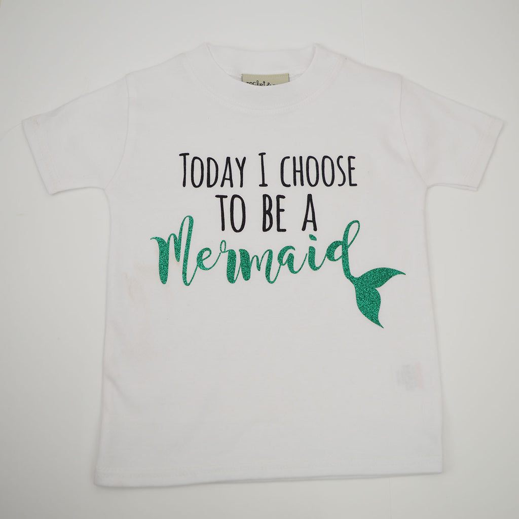 'Today I choose to be a Mermaid' Cute Kids Slogan T-Shirt