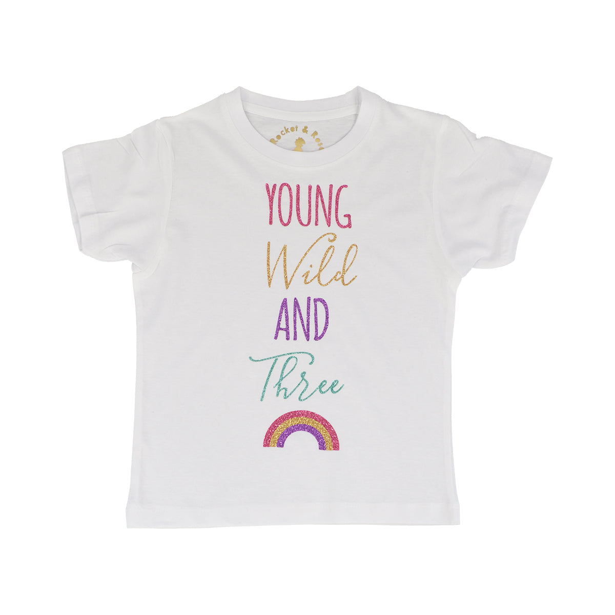 Young Wild Three Rainbow Cute Kids Slogan T Shirt Rocket Rose