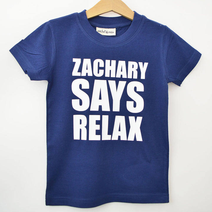 Personalised 'Says Relax' Cool Kids Slogan T-Shirt