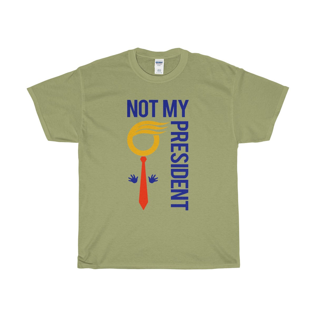 NOT MY PRESIDENT - Light Color T-Shirt