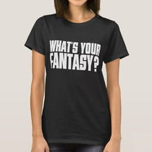 WHAT'S YOUR FANTASY - front only, dark shirt
