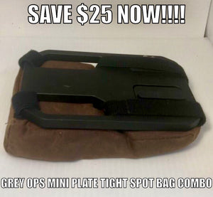 Save $25  on the Grey Ops mini plate/ Tight spot bag combo