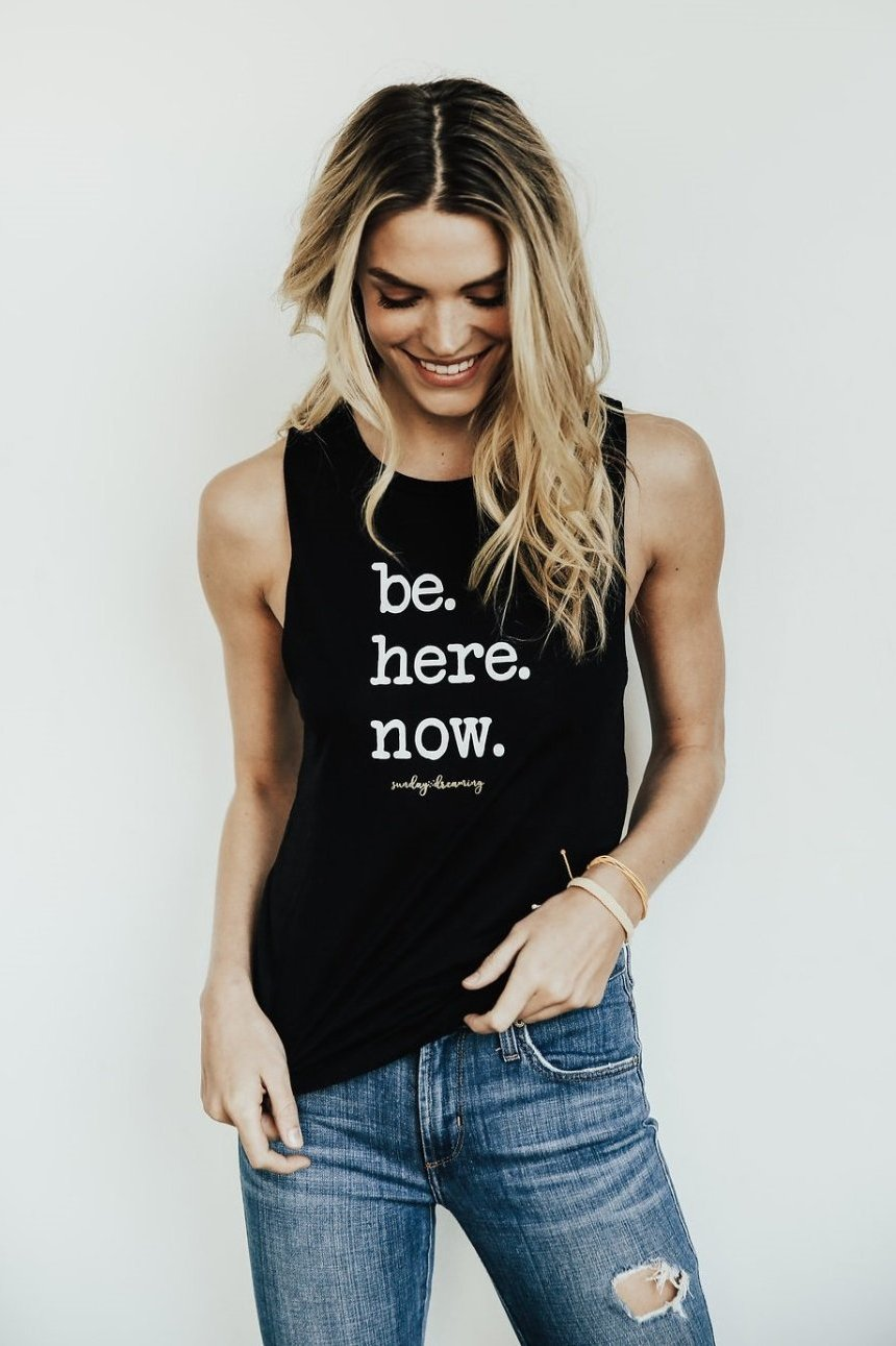 BE HERE NOW TANK
