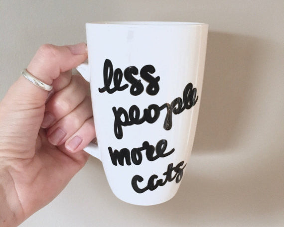 """Less People More Cats"" Mug"