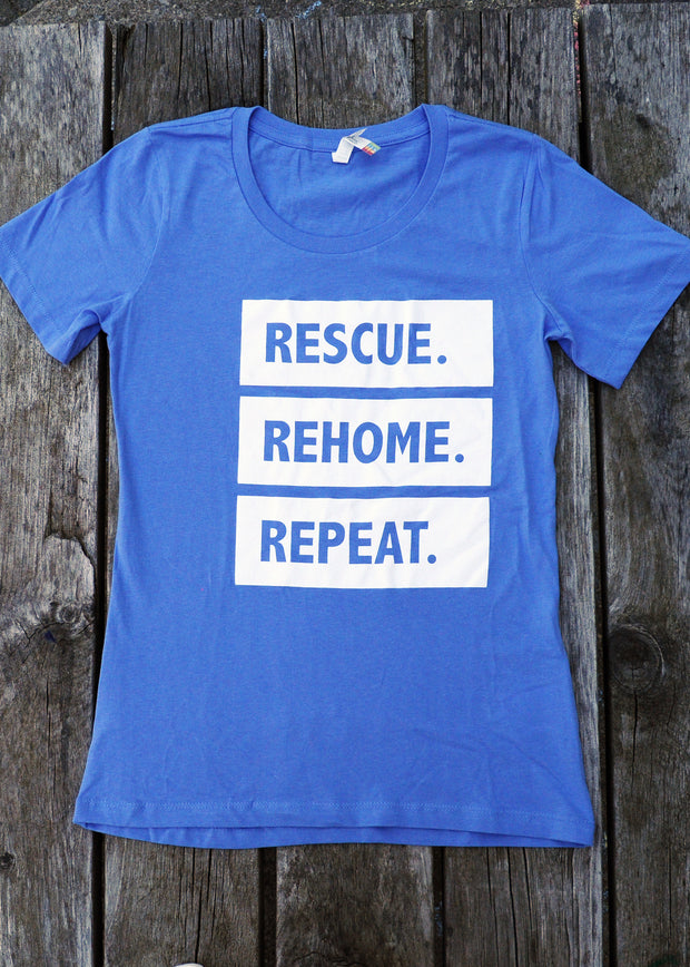 "Ladies ""Rescue. Rehome. Repeat"" T Shirt"