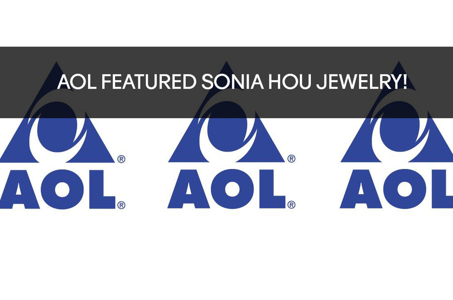 AOL Featured SONIA HOU As The Perfect Jewelry Gift!