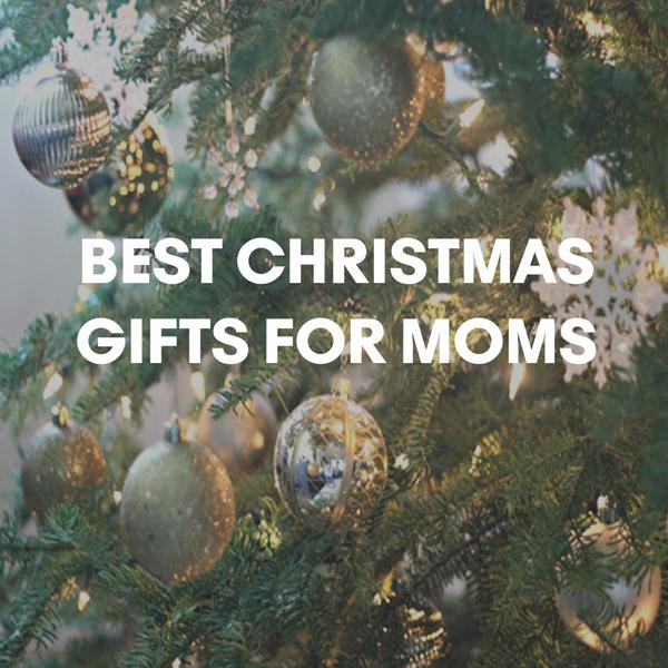 3 Best Christmas Gifts For Moms 2018