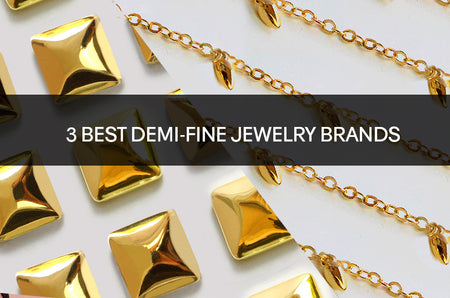 3 Best Demi-Fine Jewelry Brands