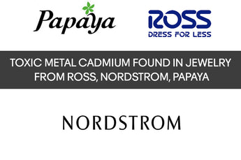 Toxic Metal Cadmium Found In Jewelry From Nordstrom, Ross, Papaya