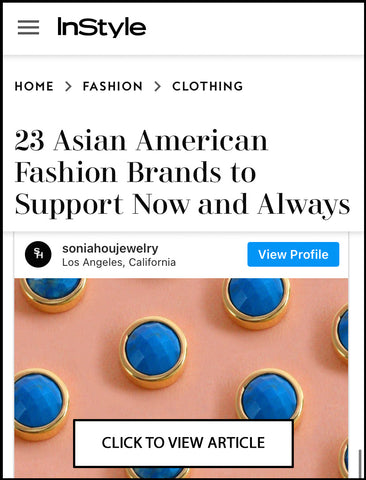 SONIA HOU Jewelry featured on INSTYLE as one of the 23 Asian American Fashion Brands to Support Now and Always