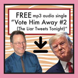 """Vote Him Away #2 (The Liar Tweets Tonight)"" - Single FREE DOWNLOAD"