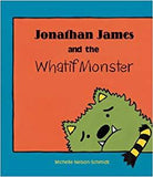 Jonathan James and The Whatif Monster