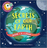A Shine-A-Light Book: Secrets of our Earth