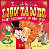 I Want to be A Lion Tamer Book