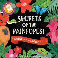 A Shine-A-Light Book: Secrets of the Rainforest