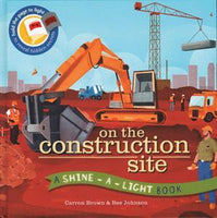 A Shine-A-Light Book: on the Construction Site