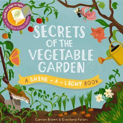 A Shine-A-Light Book: Secrets of the Vegetable Garden