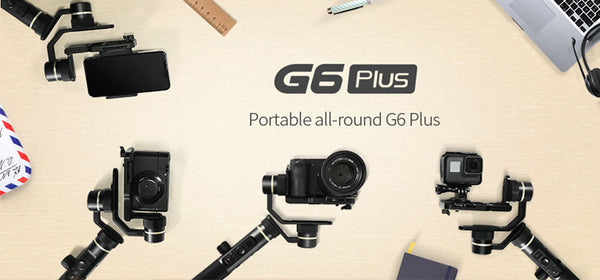 The FeiyuTech Newest Gimbal - G6 Plus