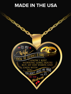 Necklace - TO MY WIFE I KNOW THE DISTANCE IS HARD