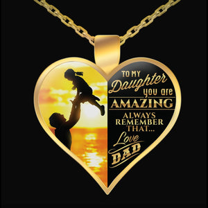 Necklace - TO MY DAUGHTER YOU ARE AMAZING