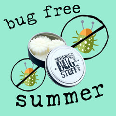 """Serious Bug Stuff Wax Melts, a wax tart bug repellent, on a seafoam green background with text that says """"bug free summer"""""""