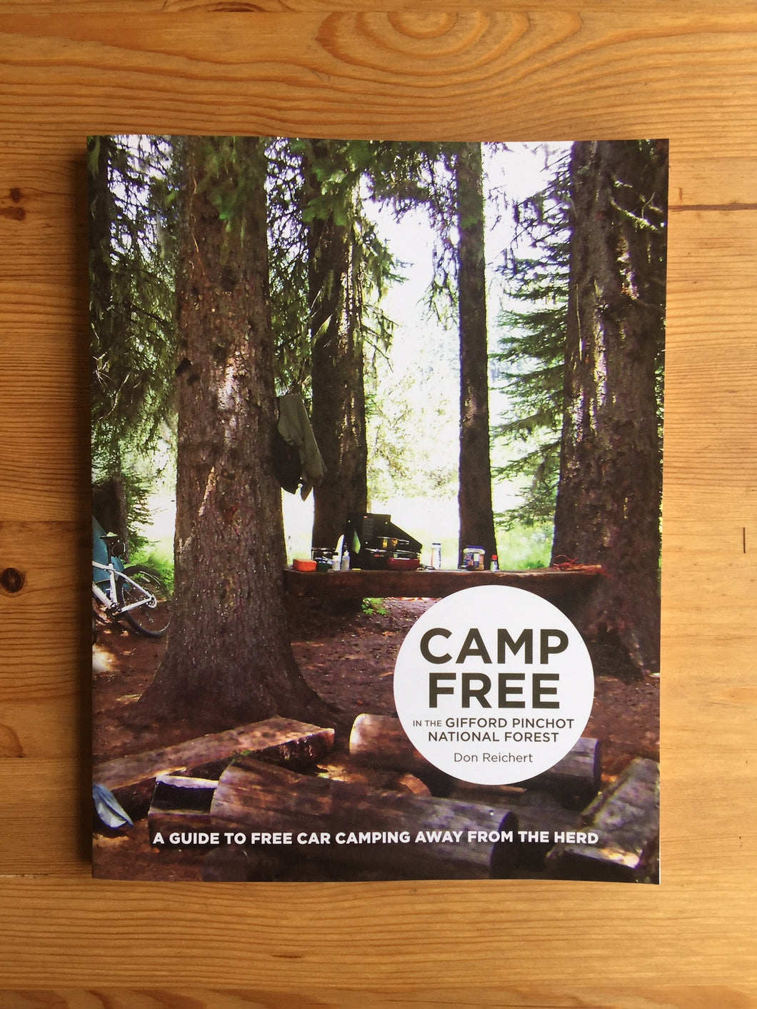 Camp Free in the Gifford Pinchot National Forest Book by Don Reichert