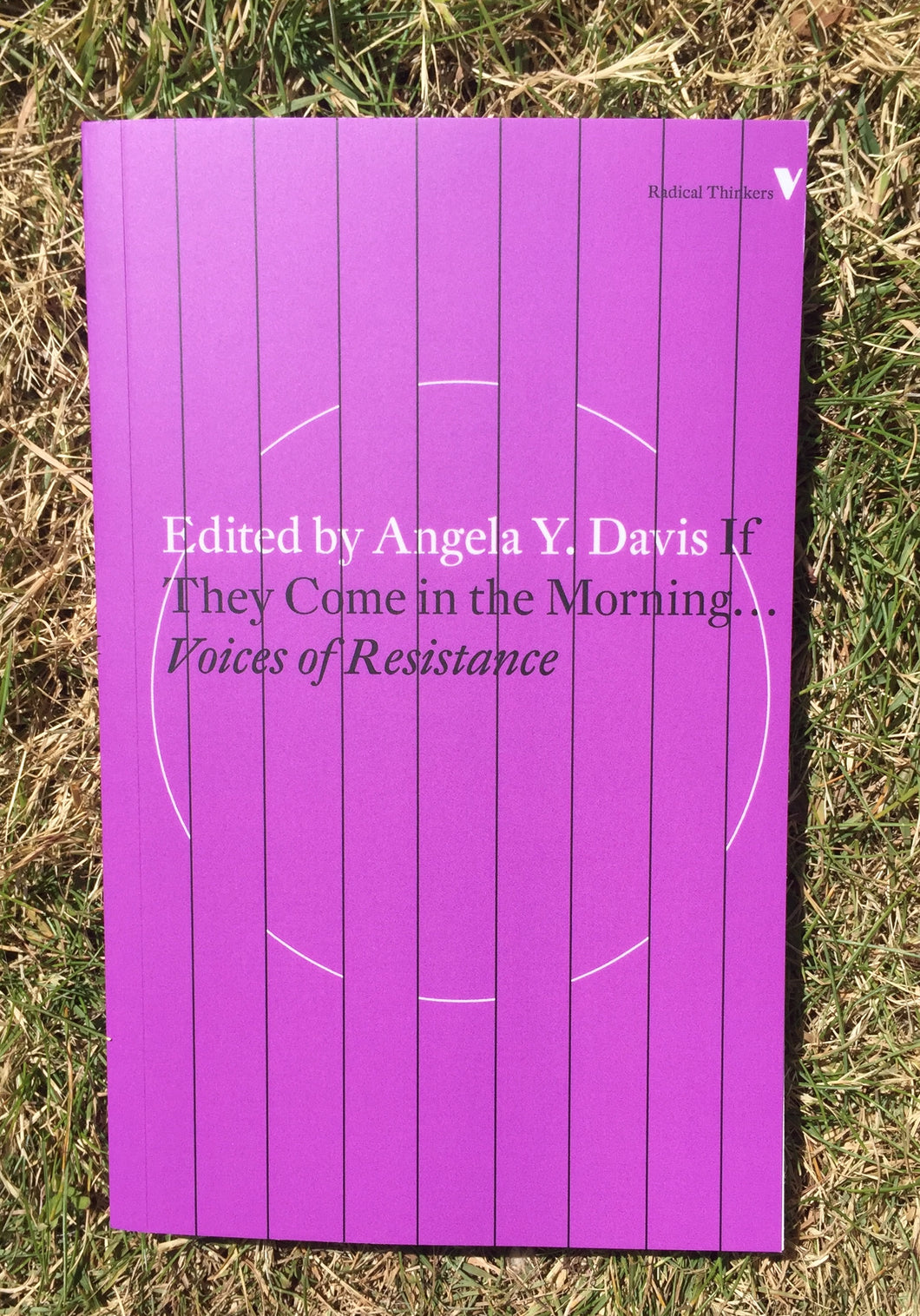 If They Come in the Morning … Voices of Resistance Book Edited by Angela Y. Davis