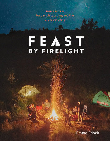 Feast By Firelight Camp Cook Book