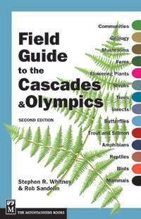 Field Guide to the Cascades and Olympics Book by Rob Sandelin