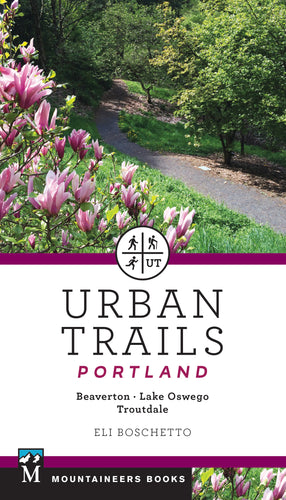 Urban Trails: Portland, Beaverton, Lake Oswego, Troutdale Book